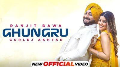 Ghungru Lyrics — Ranjit Bawa | Gurlej Akhtar