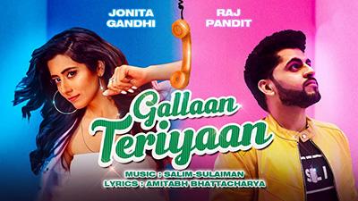 Gallaan-Teriyaan-Lyrics-Jonita-Gandhi-Raj-Pandit