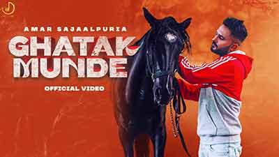 Ghatak-Munde-Lyrics-Amar-Sajaalpuria