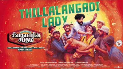 Thillalangadi Lady Lyrics — Sivakumarin Sabadham   Hiphop Tamizha