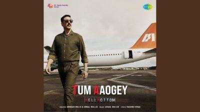 Tum Aaoge Lyrics — Bell Bottom | Armaan Malik | Amaal Mallik