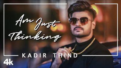Am Just Thinking Lyrics — Kadir Thind