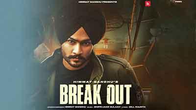 Break-Out-Lyrics-Himmat-Sandhu