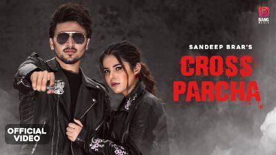 Cross Parcha Lyrics — Gurlez Akhtar | Sandeep Brar