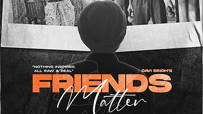 Friends-Matter-Lyrics-Davi-Singh-The-Landers