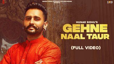 Gehne Naal Taur Lyrics — Hunar Sidhu