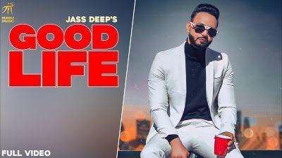 Good Life Lyrics — Jass Deep