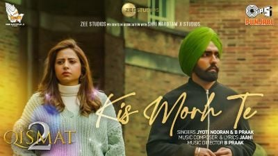 Kis Morh Te Lyrics — Qismat 2 | B Praak | Jyoti Nooran