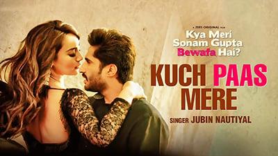 Kuch-Paas-Mere-Lyrics-Kya-Meri-Sonam-Gupta-Bewafa-Hai-Jubin-Nautiyal