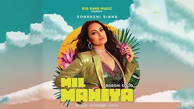 Mil-Mahiya-Lyrics-Raashi-Sood-sonakshi
