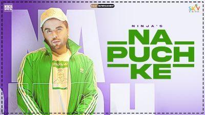 Na Puch Ke Lyrics — Ninja