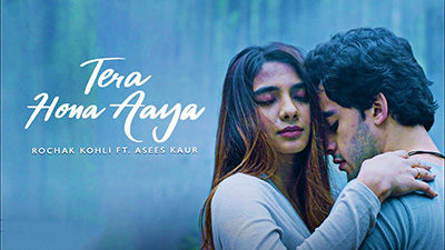 Tera Hona Aaya Lyrics — Asees Kaur | Rochak Kohli
