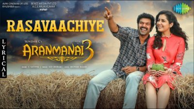 Rasavaachiye Lyrics — Aranmanai 3   Sid Sriram